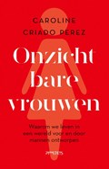 Onzichtbare vrouwen | Caroline Criado Perez |