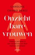 Onzichtbare vrouwen | Caroline Criado-Perez |