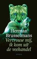 Vertrouw mij, ik kom uit de veehandel | Herman Brusselmans |