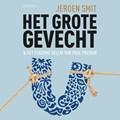 Het grote gevecht | Jeroen Smit |