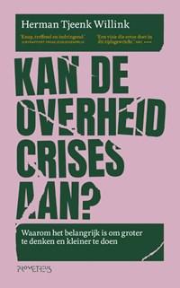 Kan de overheid crises aan? | Herman Tjeenk Willink |
