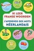 Ik leer Franse woorden / J'apprends des mots Néerlandais   auteur onbekend  