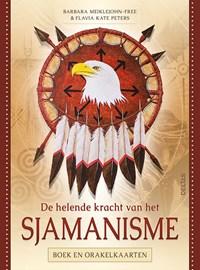 De helende kracht van het Sjamanisme   Barbara Meiklejohn-Free ; Flavia-Kate Peters  