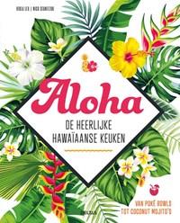 Aloha - De heerlijke Hawaïaanse keuken | Viola Lex ; Nico Stanitzok |