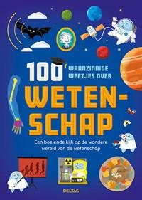 100 waanzinnige weetjes over wetenschap | Alex Frith |