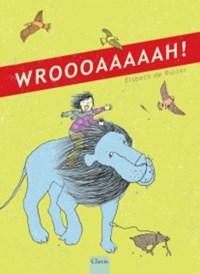 Wroooaaaaah! | Elsbeth de Ruiter |