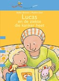 Lucas en de ziekte die kanker heet   Stefan Boonen  