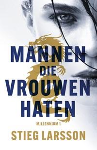Millennium trilogie / Mannen die vrouwen haten   Stieg Larsson  