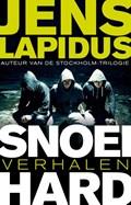 Snoeihard   Jens Lapidus  