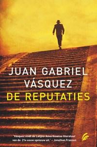 De reputaties   Juan Gabriel Vasquez  