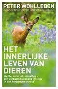 Het innerlijke leven van dieren   Peter Wohlleben  