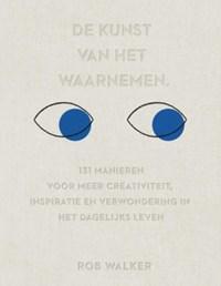 De kunst van het waarnemen | Rob Walker |