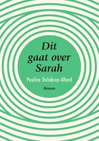 Dit gaat over Sarah | Pauline Delabroy-Allard |