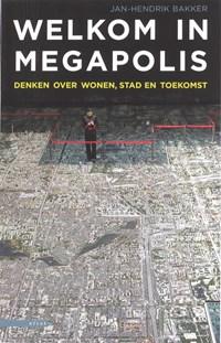 Welkom in Megapolis   Jan-Hendrik Bakker  