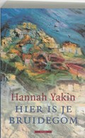 Hier is je bruidegom   Hannah Yakin  