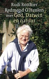 Over God, Darwin en natuur | Rudie Rotthier ; Redmond O'hanlon |