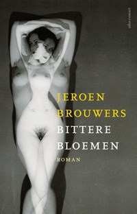 Bittere bloemen | Jeroen Brouwers |