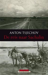 De reis naar Sachalin | Anton Tsjechov |
