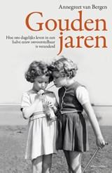 Gouden jaren | Annegreet van Bergen | 9789045023540