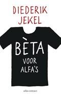 Beta voor alfa's   Diederik Jekel  