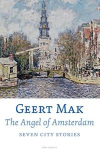 The angel of Amsterdam   Geert Mak  