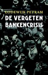 De vergeten bankencrisis | Lodewijk Petram | 9789045027685