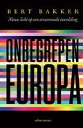Onbegrepen Europa   Bert Bakker  