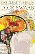 Ons creatieve brein | Dick Swaab |