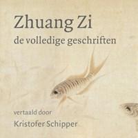 Zhuang Zi - De volledige geschriften   Kristofer Schipper  