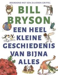 Een heel kleine geschiedenis van bijna alles   Bill Bryson  