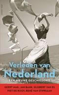 Verleden van Nederland | Geert Mak ; Jan Bank ; Gijsbert van Es ; Piet de Rooy ; René van Stipriaan |