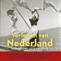 Verleden van Nederland | Geert Mak ; Gijsbert van Es ; Piet de Rooy ; Jan Bank ; René van Stipriaan |