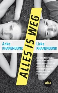 Alles is weg | Anke Kranendonk ; Lieke Kranendonk |