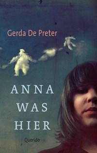 Anna was hier | Gerda de Preter |