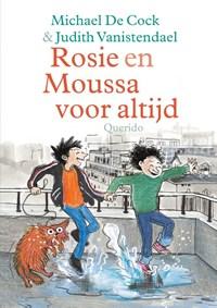 Rosie en Moussa voor altijd   Michael de Cock  