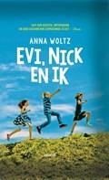 Evi, Nick en ik | Anna Woltz |