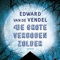 De grote verboden zolder | Edward van de Vendel |