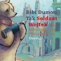 Soldaat Wojtek | Bibi Dumon Tak |