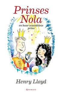 Prinses Nola en haar waardeloze prins | Henry Lloyd |