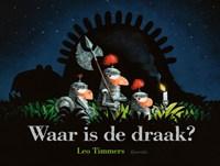 Waar is de draak? | Leo Timmers |
