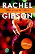 Niet alles is liefde   Rachel Gibson  