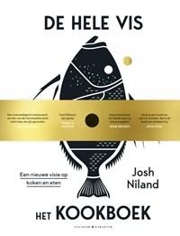 De hele vis - het kookboek | Josh Niland |