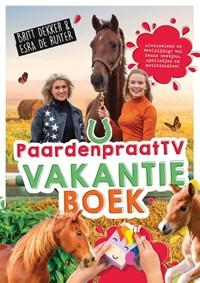 Het PaardenpraatTV-vakantieboek   Britt Dekker ; Esra de Ruiter  