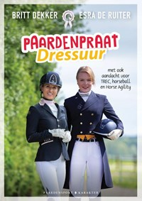 Paardenpraat Dressuur   Britt Dekker ; Esra de Ruiter  