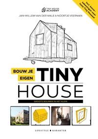 Bouw je eigen Tiny House   Jan-Willem van der Male ; Noortje Veerman  
