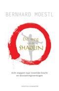 De weg van de Shaolin   Bernhard Moestl  