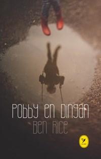 Pobby en Dingan   Ben Rice  