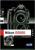 Nikon D5000 Digitale Fotografie   K. Kindermann  