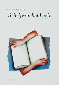 Schrijven : het begin | Pim Wiersinga |