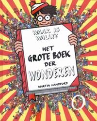 Waar is Wally - Het grote boek der wonderen | Martin Handford |